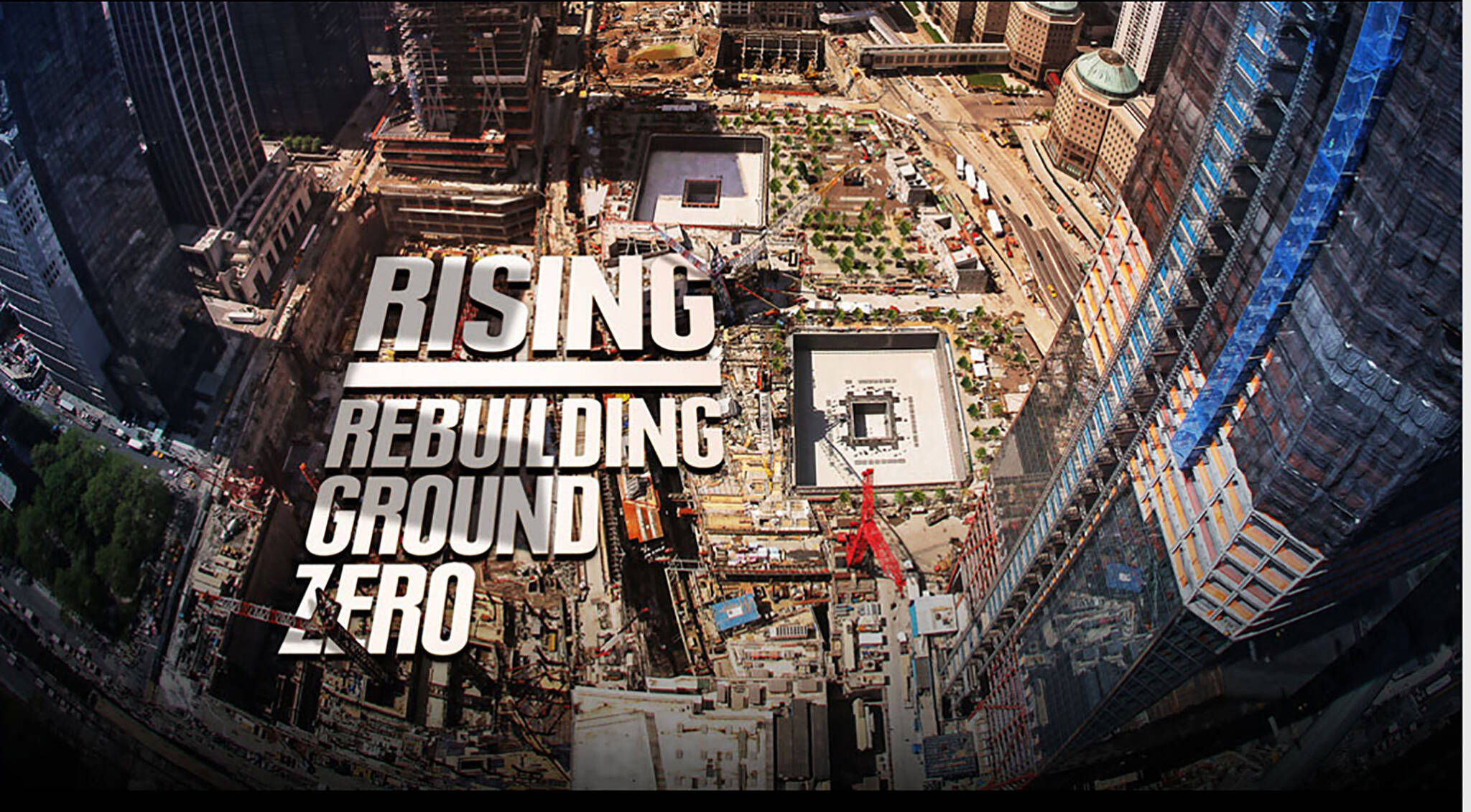 Lettering over the foundations of the Ground Zero area rebuilding project for the Rising: Rebuilding Ground Zero documentary Co-produced by Danny Forster and Steven Spielberg about the rebuilding of the World Trade Center site in the wake of 9/11.